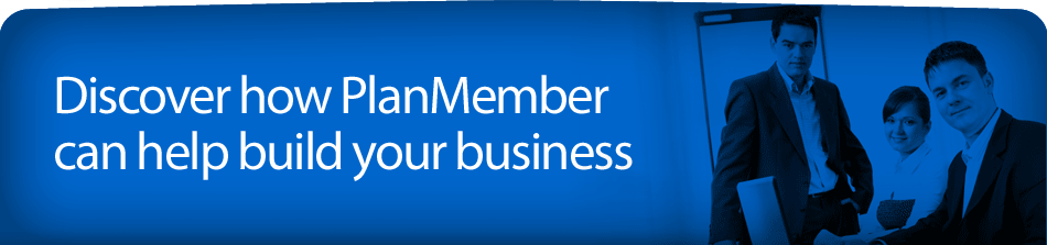 Discover how PlanMember can help build your business